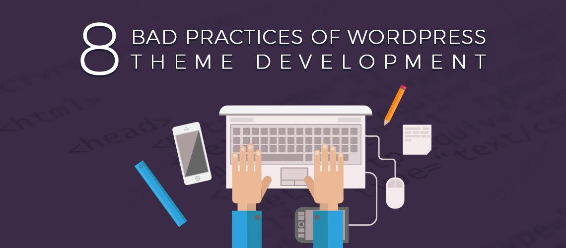 8 bad practices of WordPress theme development