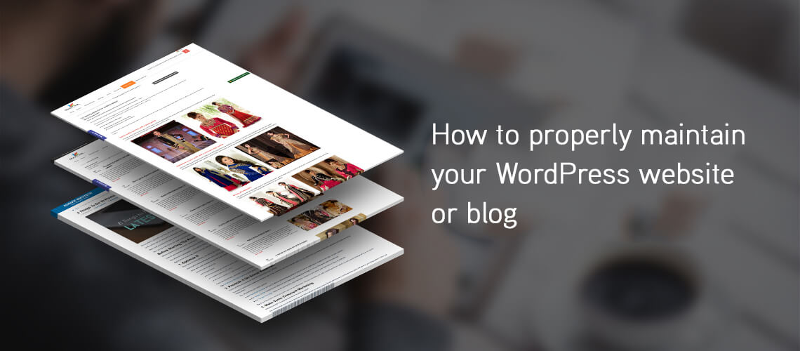 How to Properly Maintain Your WordPress Website or Blog
