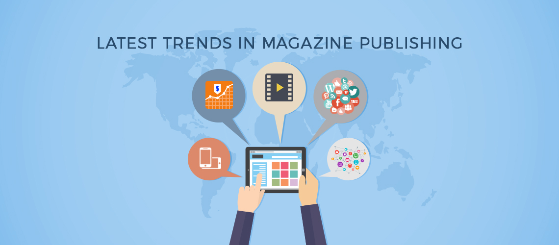 Latest Trends in Magazine Publishing