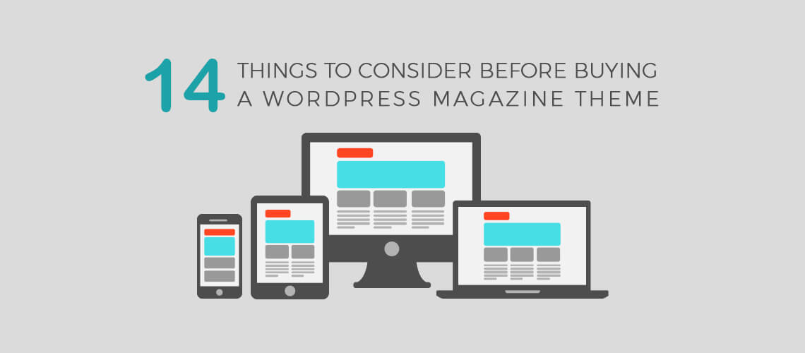 14 Things to Consider Before Buying a WordPress Magazine Theme