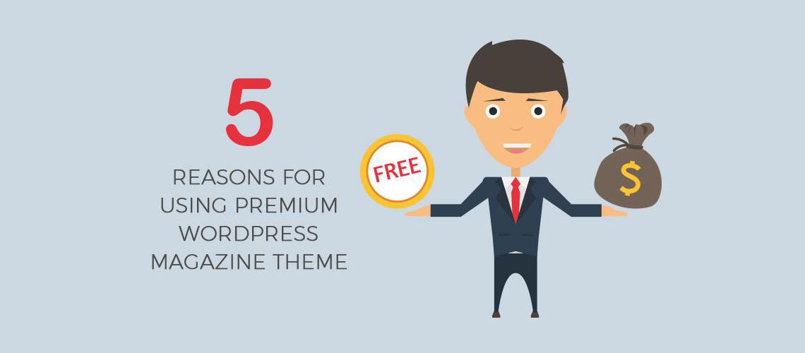 5 Reasons For Using Premium WordPress magazine theme