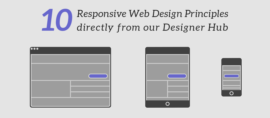 10 Responsive Web Design Principles Directly From Our Designer Hub