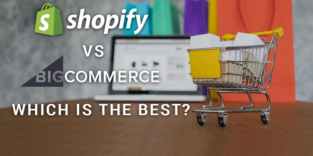 Shopify vs BigCommerce: Which Is the Best Hosted eCommerce Platform?