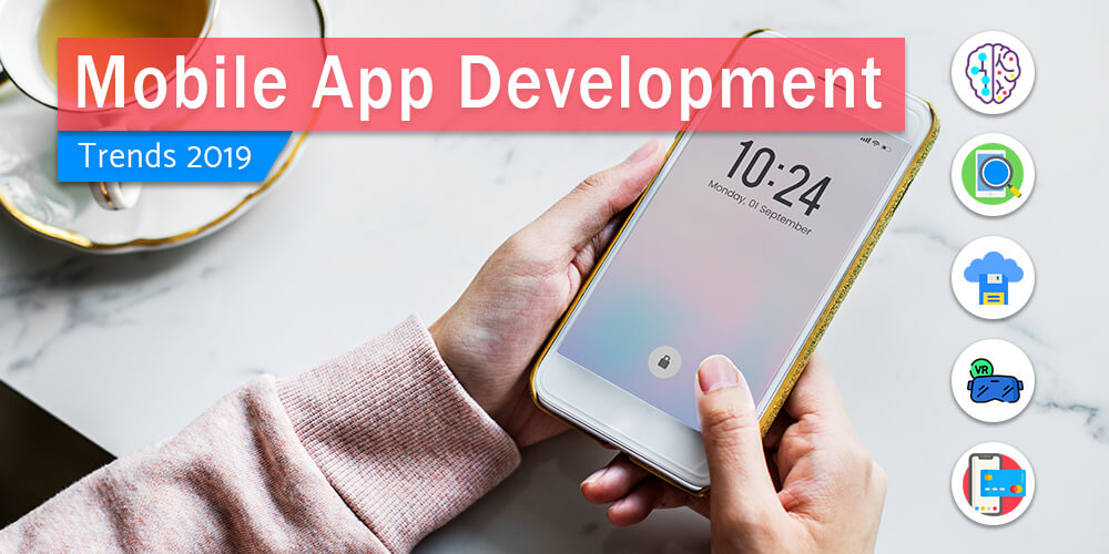 The 5 Android Mobile Application Development Trends That Will Dominate in 2019