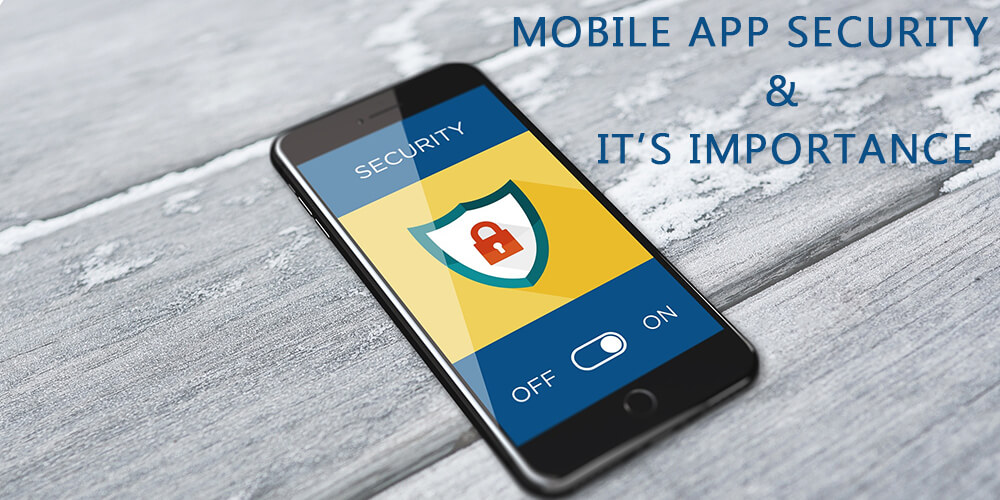 What is Mobile App Security and Why Is It Important?