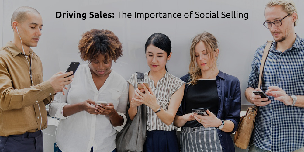 Driving Sales: The Importance of Social Selling