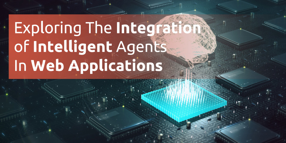 Exploring the Integration of Intelligent Agents in Web Applications