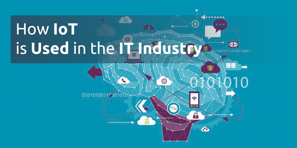 How IoT Is Used in the IT Industry?