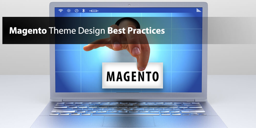 Magento Theme Design Best Practices