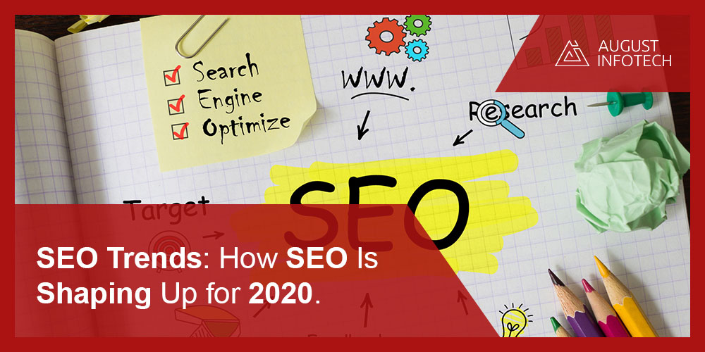 SEO Trends: How SEO Is Shaping Up for 2020