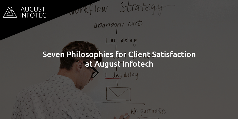 Seven Philosophies for Client Satisfaction at August Infotech